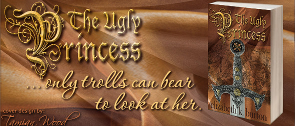 The Ugly Princess by Elizabeth K. Burton - Cover Art by Tamian Wood