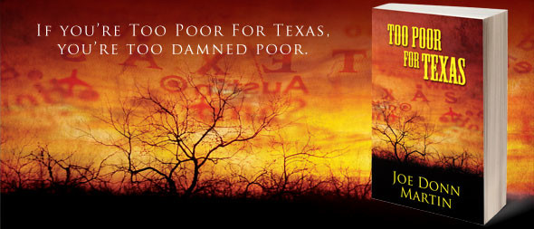 Too Poor for Texas by Joe Don Martin - cover art by April Martinez