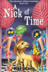 A Nick of Time by Mike DiCerto